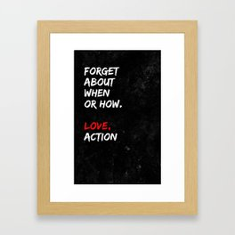 Forget About When Or How Framed Art Print