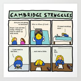 Cambridge struggles: Procrastination Art Print