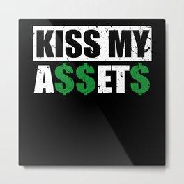 Kiss My Assets Metal Print