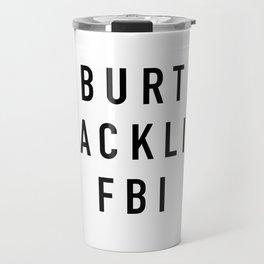 Burt Macklin FBI Travel Mug