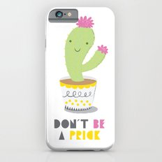 Don't Be A Prick iPhone 6s Slim Case