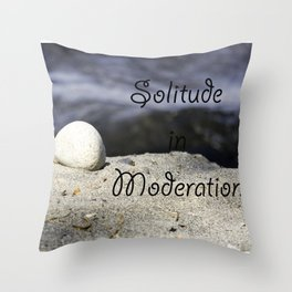 Solitude in Moderation Throw Pillow