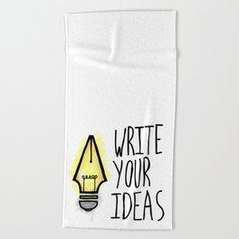 Write Your Ideas Beach Towel