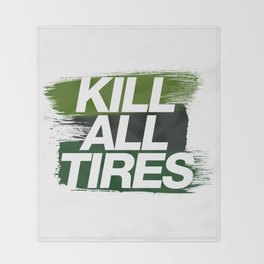 Kill All Tires v4 HQvector Throw Blanket