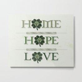 Home Hope Love Shamrock Metal Print