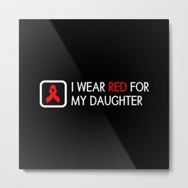 Red Ribbon: Red for my Daughter Metal Print