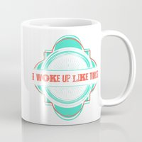 i woke up like this Mugs featuring Woke Up Like This by  Dreambox Designs