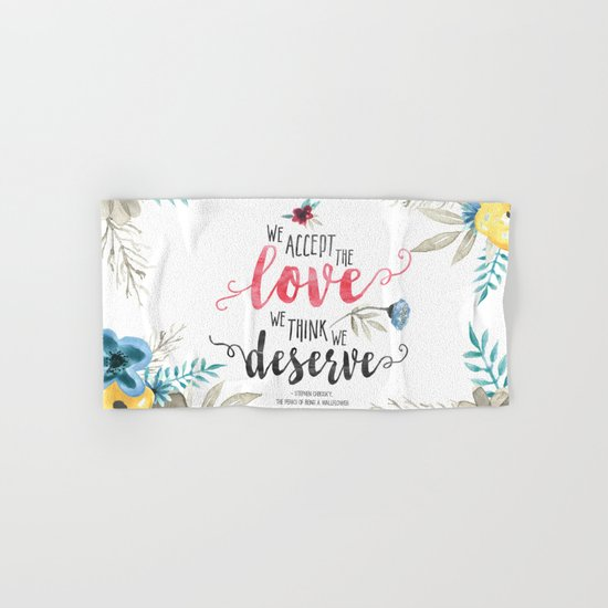 Chbosky - We Accept The Love We Think We Deserve Hand & Bath Towel