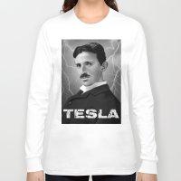 tesla Long Sleeve T-shirts featuring Nikola Tesla by San Fernandez
