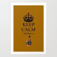 jack daniels Art Prints featuring KEEP CALM JACK DANIELS by Best Light Images