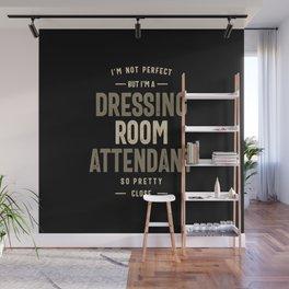 Dressing Room Attendant Work Job Title Gift Wall Mural