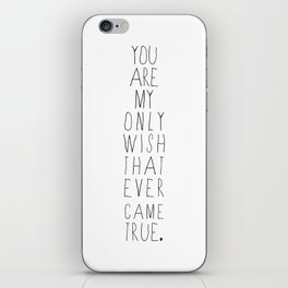 You're My Only Wish That Ever Came True iPhone Skin