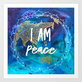 I am Peace Affirmation Quote Art Print
