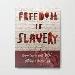 1984: Freedom is Slavery Metal Print