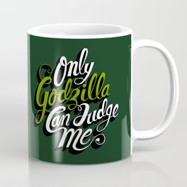 Only God(zilla) Can Judge Me. Coffee Mug