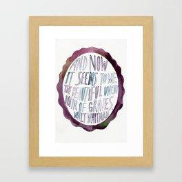 WALT WHITMAN QUOTE//LEAVES OF GRASS Framed Art Print