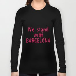 We stand with Barcelona Long Sleeve T-shirt
