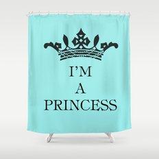 I'm a princess Shower Curtain