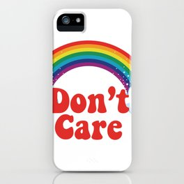 Don't Care | Rainbow iPhone Case