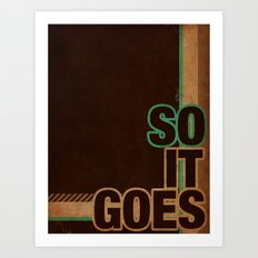 So It Goes.... Art Print