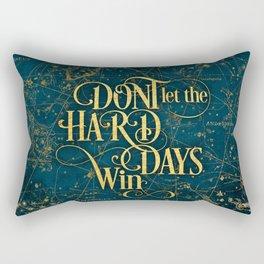 Don't Let The Hard Days Win Rectangular Pillow