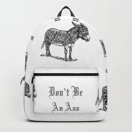 Don't Be an Ass Backpack