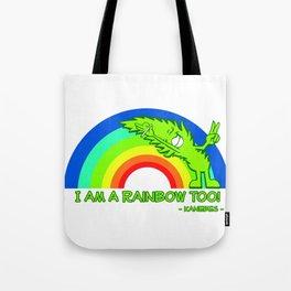 I am a Rainbow Too! - Kanebes - Tote Bag