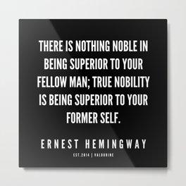 8  |Ernest Hemingway Quote Series  | 190613 Metal Print