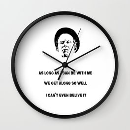 As Long As I Can Be With Me Wall Clock