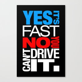 Yes it's fast No you can't drive it v1 HQvector Canvas Print