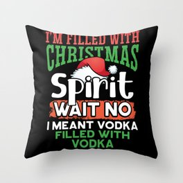 I'm filled with Christmas Spirt Throw Pillow
