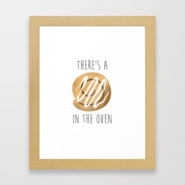 There's A Bun In The Oven Framed Art Print