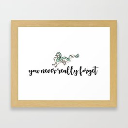 YOU NEVER REALLY FORGET Framed Art Print