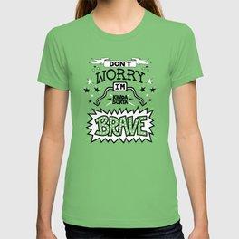 Kinda Sorta Brave T-shirt