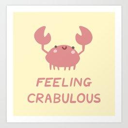 Feeling Crabulous Art Print