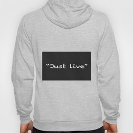 Just Live Hoody
