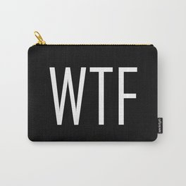 WTF Bold - Fun With Text Acronyms - Sarcastic Gifts Carry-All Pouch