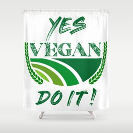 Yes Vegan Do It Shower Curtain