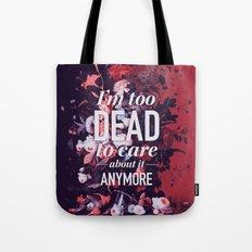 Too dead Tote Bag
