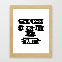 Not in The Mood Framed Art Print