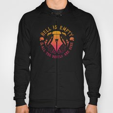 Hell is Empty and All the Devils Are Here Hoody