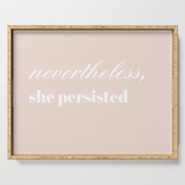 nevertheless she persisted VII Serving Tray