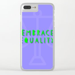 Embrace equality Clear iPhone Case