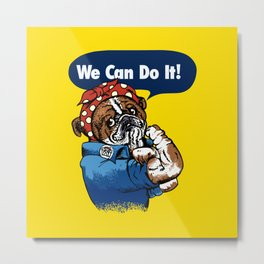 We Can Do It English Bulldog Metal Print