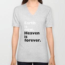 Earth is Now Heaven is Forever Christian T-shirt Unisex V-Neck