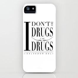 """Salvador Dali Quote - """"I don't do drugs. I am drugs."""" iPhone Case"""