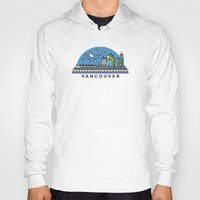 vancouver Hoodies featuring Vancouver by Campbell Graphix