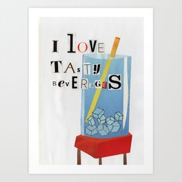 I Love Tasty Beverages Art Print