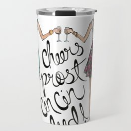 Cheers, Prost, Cin Cin, Salud!  Travel Mug