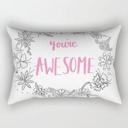 You're awesome Rectangular Pillow